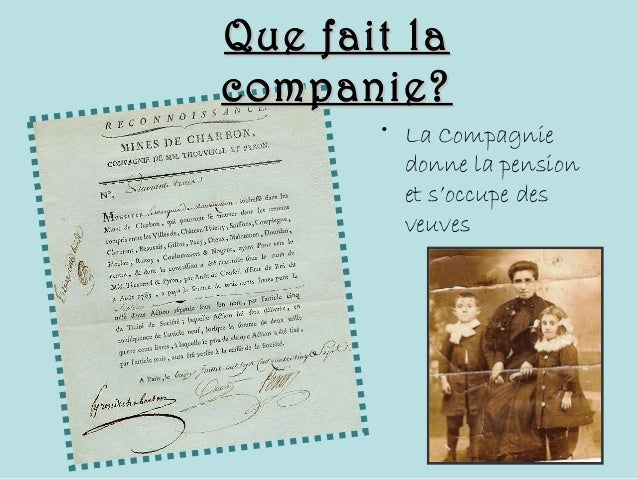 • La Compagnie donne la pension et s'occupe des veuves Que fait laQue fait la companie?companie?