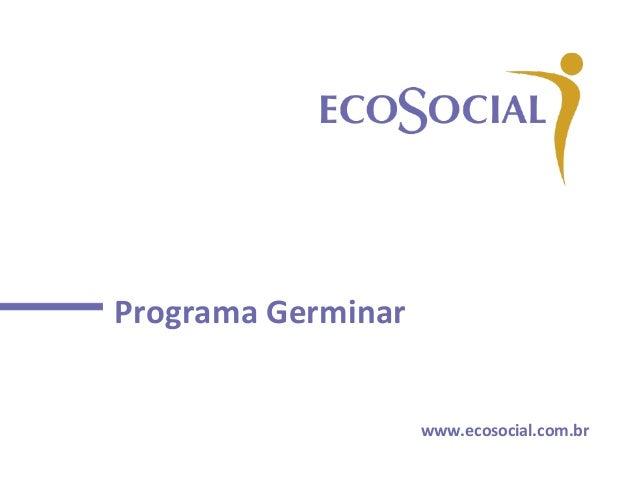 ProgramaGerminar www.ecosocial.com.br