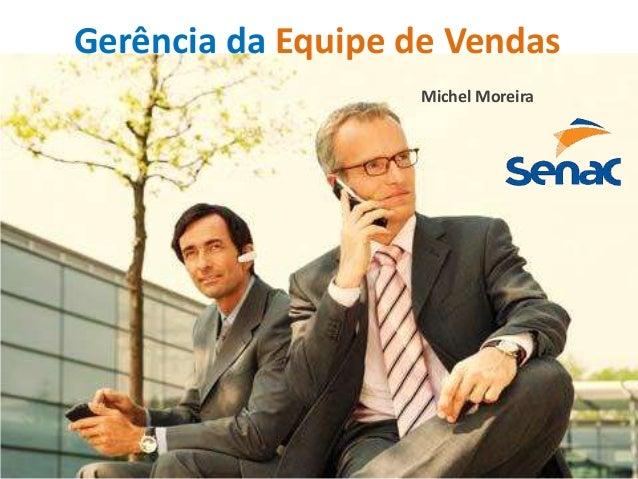 Gerência da Equipe de Vendas Michel Moreira