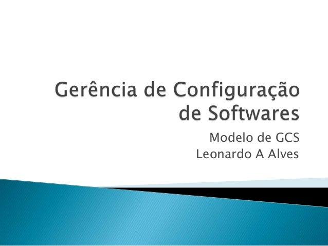 Modelo de GCSLeonardo A Alves
