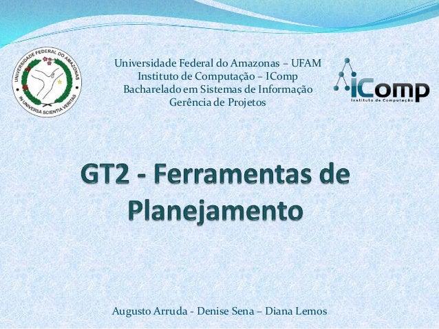 Universidade Federal do Amazonas – UFAM    Instituto de Computação – IComp Bacharelado em Sistemas de Informação          ...