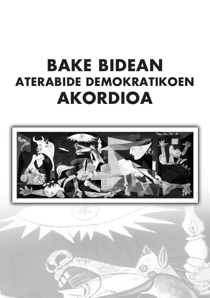 BAKE BIDEAN ATERABIDE DEMOKRATIKOEN      AKORDIOA