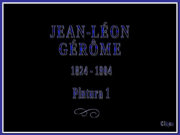 JEAN-LÉON GÉRÔME 1824 - 1904 Pintura 1 Clique