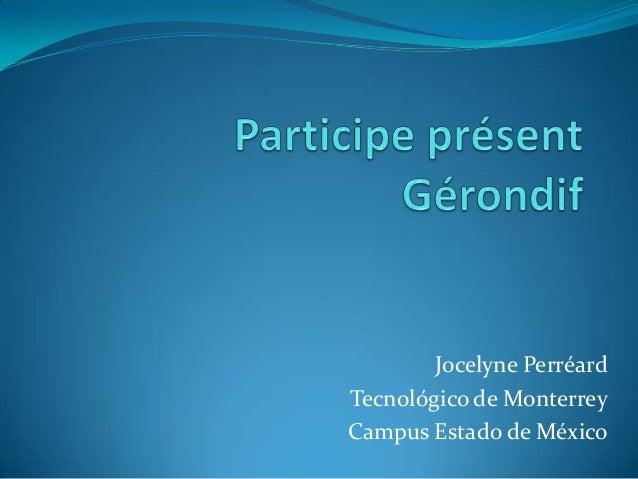 Jocelyne PerréardTecnológico de MonterreyCampus Estado de México