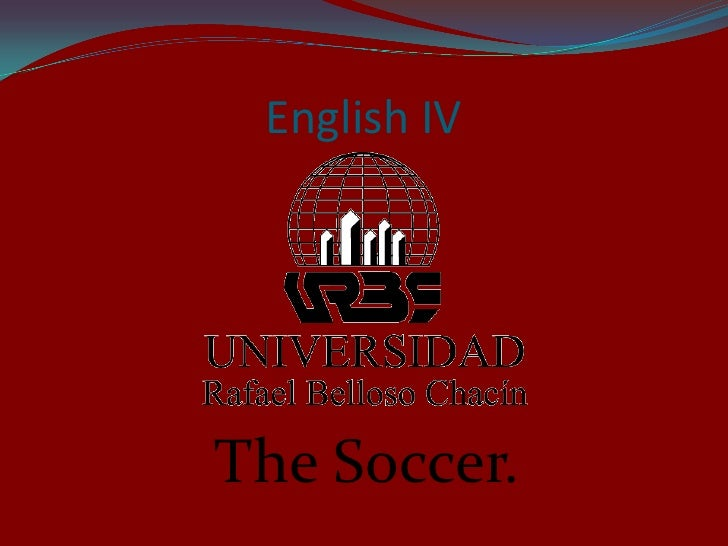 English IV<br />The Soccer.<br />
