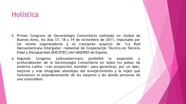 Holística  Primer Congreso de Gerontología Comunitaria realizado en ciudad de Buenos Aires, los días 17, 18 y 19 de novie...