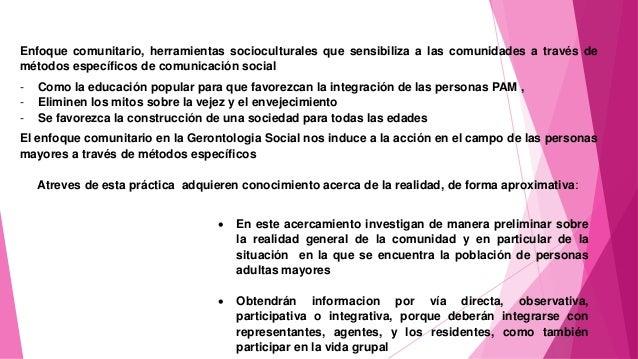 Enfoque comunitario, herramientas socioculturales que sensibiliza a las comunidades a través de métodos específicos de com...