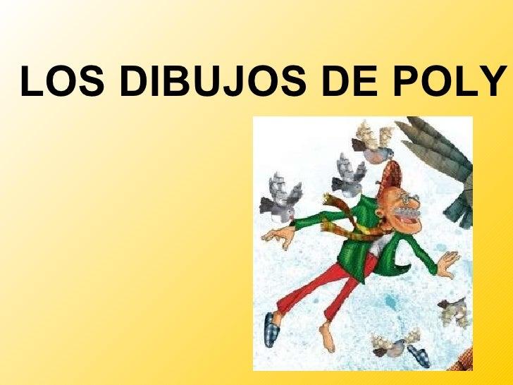 LOS DIBUJOS DE POLY