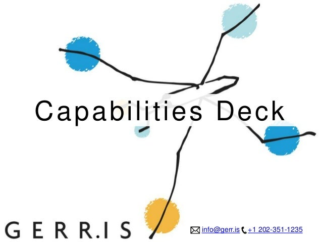 info@gerr.is +1 202-351-1235 Capabilities Deck