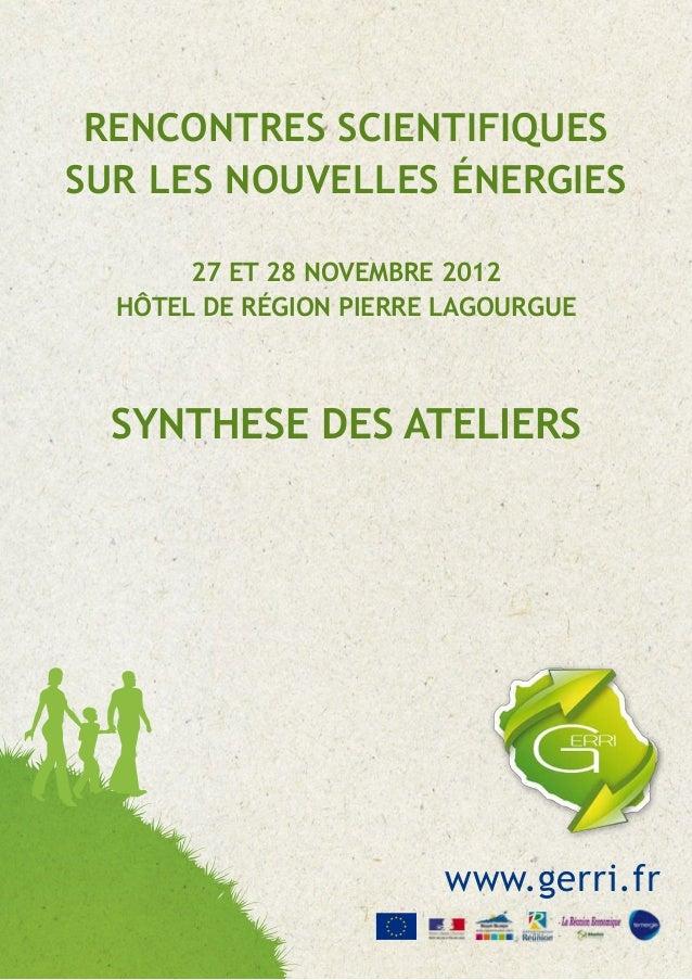 RENCONTRES SCIENTIFIQUESsur les nouvelles énergies       27 et 28 Novembre 2012  Hôtel de Région pierre lagourgue  SYNTHES...