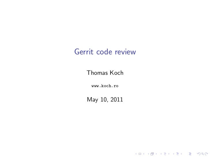 Gerrit code review   Thomas Koch     www.koch.ro   May 10, 2011
