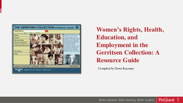 1 Women's Rights, Health, Education, and Employment in the Gerritsen Collection: A Resource Guide Compiled by Dawn Kaczmar