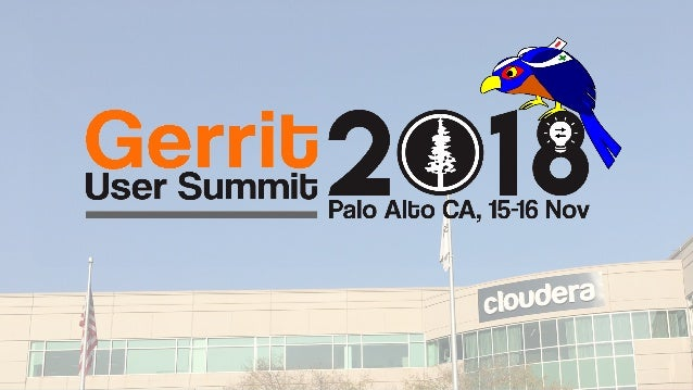 0Gerrit User Summit 2018 – Palo Alto CA GerritForge.com 0