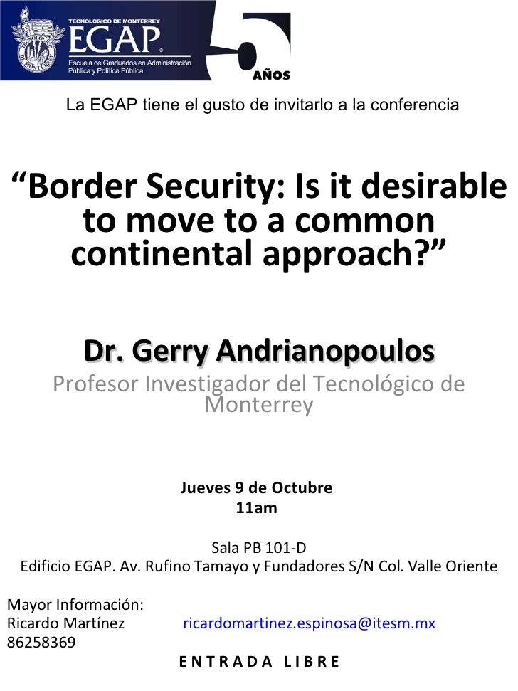 """"""" Border Security: Is it desirable to move to a common continental approach?"""" Dr. Gerry Andrianopoulos Profesor Investigad..."""