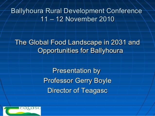 Ballyhoura Rural Development ConferenceBallyhoura Rural Development Conference 11 – 12 November 201011 – 12 November 2010 ...