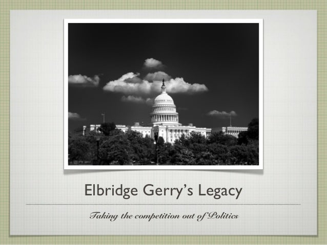 Elbridge Gerry's LegacyTaking the competition out of Politics