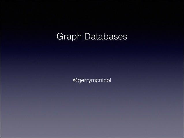 Graph Databases  @gerrymcnicol
