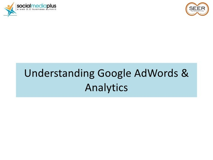 Understanding Google AdWords & Analytics
