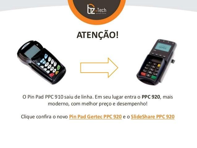 Pin Pad Gertec PPC 910 Slide 2