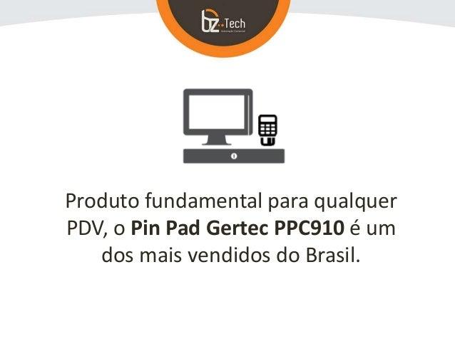 Pin Pad Gertec PPC 910 Slide 3