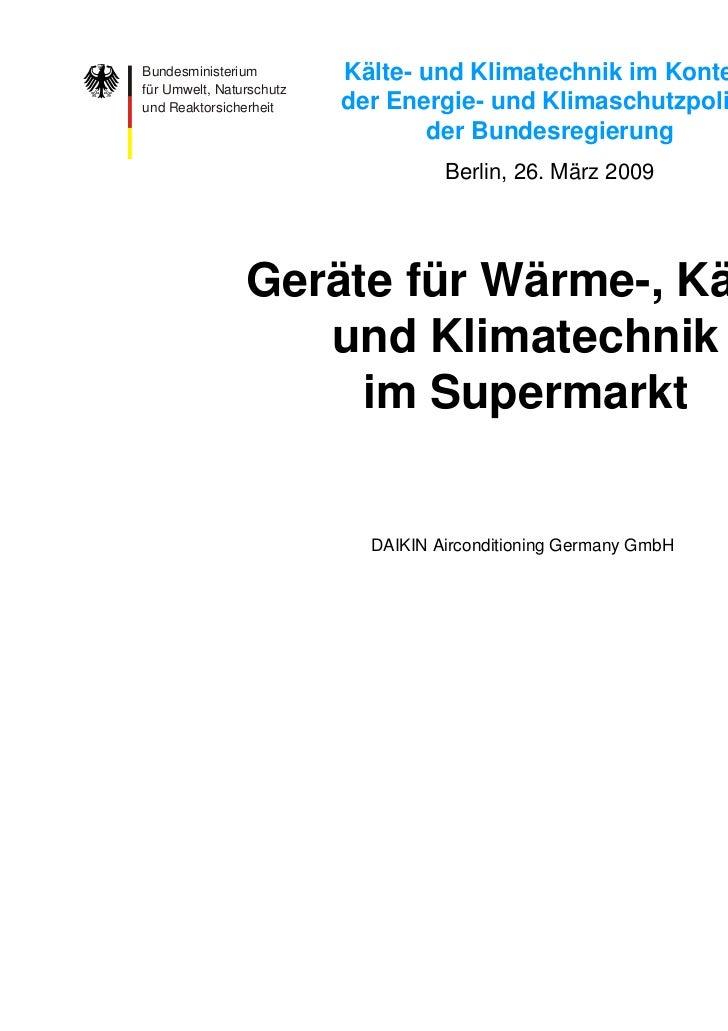 Bundesministerium         Kälte- und Klimatechnik im Kontextfür Umwelt, Naturschutzund Reaktorsicherheit     der Energie- ...