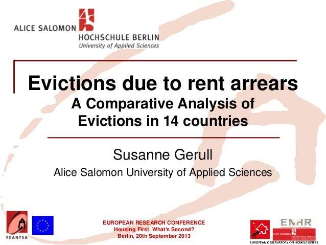 EUROPEAN RESEARCH CONFERENCE Housing First. What's Second? Berlin, 20th September 2013 Evictions due to rent arrears A Com...