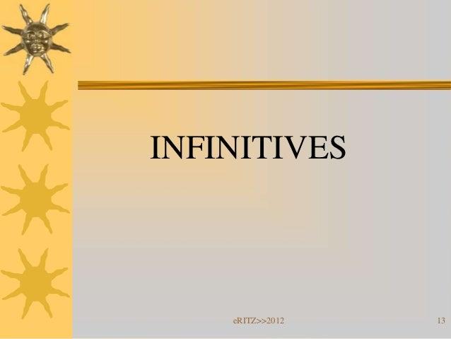 INFINITIVES    eRITZ>>2012   13