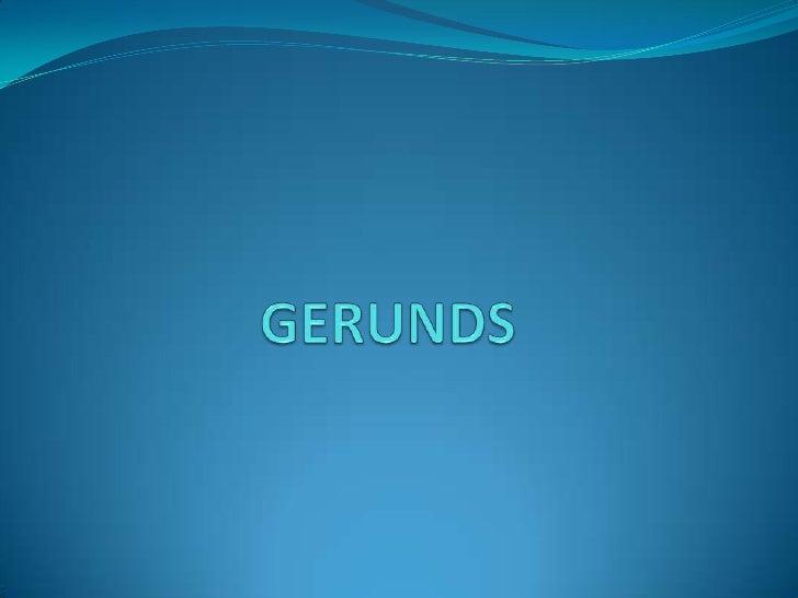 GERUNDS<br />