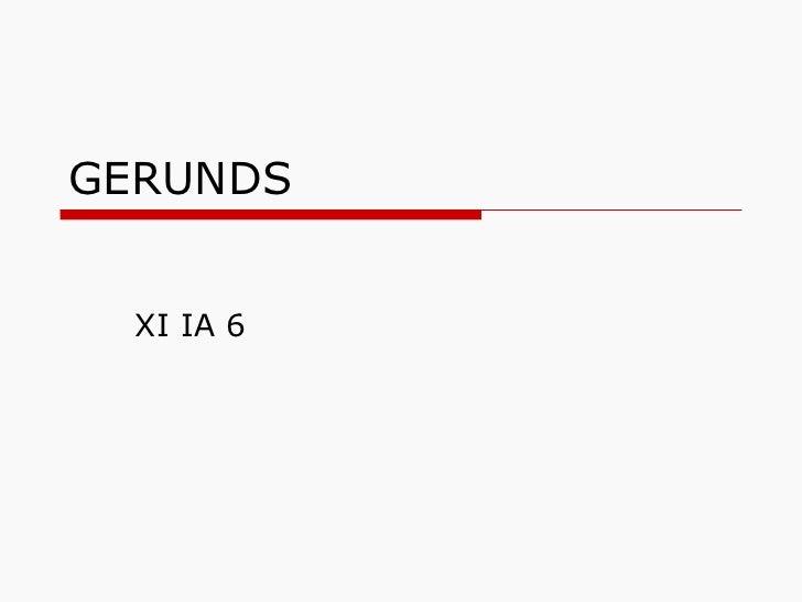 GERUNDS XI IA 6