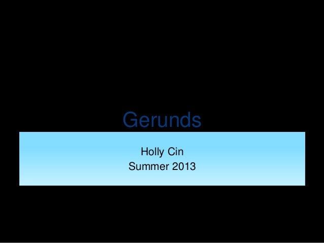 Gerunds Holly Cin Summer 2013