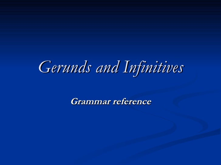 Gerunds and Infinitives Grammar reference