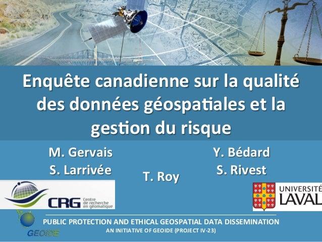 Enquête  canadienne  sur  la  qualité   des  données  géospaLales  et  la   gesLon  du  risque  ...