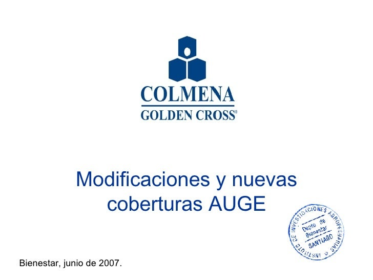 Modificaciones y nuevas coberturas AUGE Bienestar, junio de 2007.