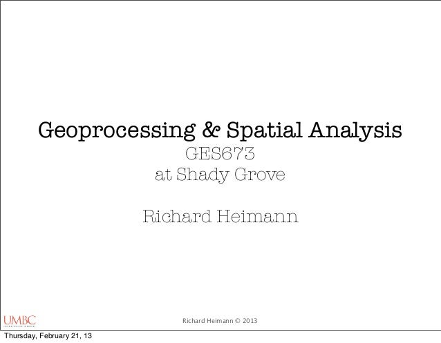 Geoprocessing & Spatial Analysis                                 GES673                             at Shady Grove        ...