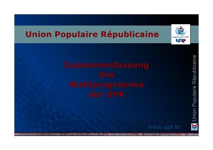 Union Populaire Républicaine        Zusammenfassung              des         Wahlprogramms            der UPR