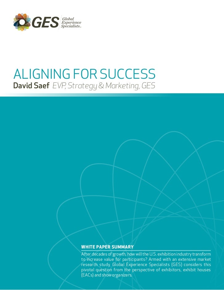 AliGninG for SUCCESSDavid Saef EVP, Strategy & Marketing, GES                   White PaPer Summary                   Afte...