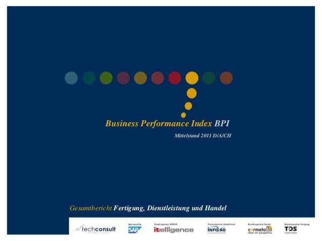 ©2011techconsultGmbH|Tel.:+49(0)561/8109-0|www.techconsult.de Business Performance Index BPI Mittelstand 2011 D/A/CH Gesam...