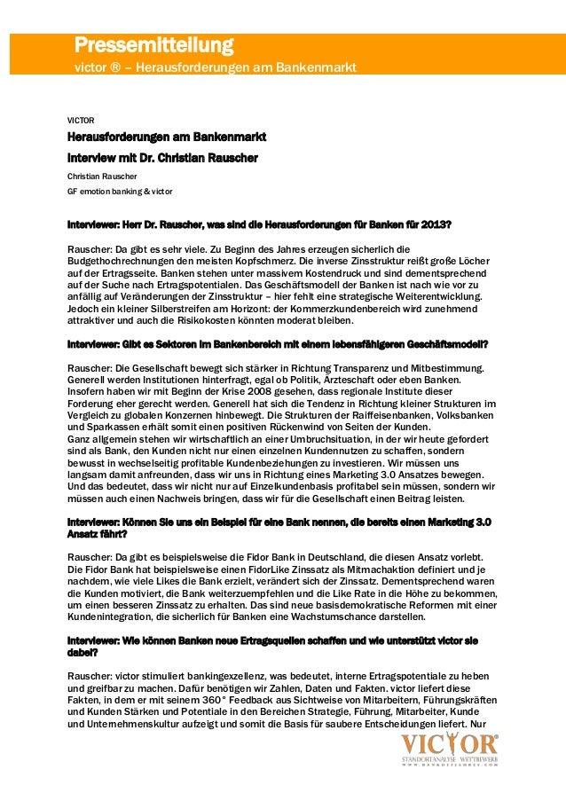 Pressemitteilung victor ® – Herausforderungen am BankenmarktVICTORHerausforderungen am BankenmarktInterview mit Dr. Christ...
