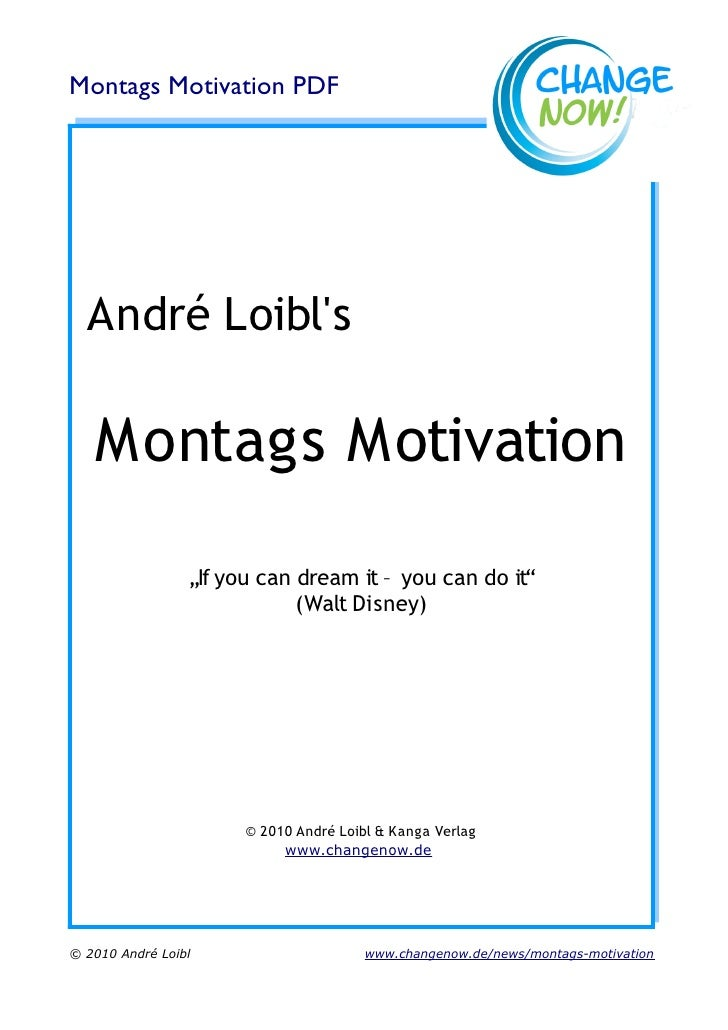 "Montags Motivation PDF  André Loibls   Montags Motivation                 ""If you can dream it – you can do it""           ..."