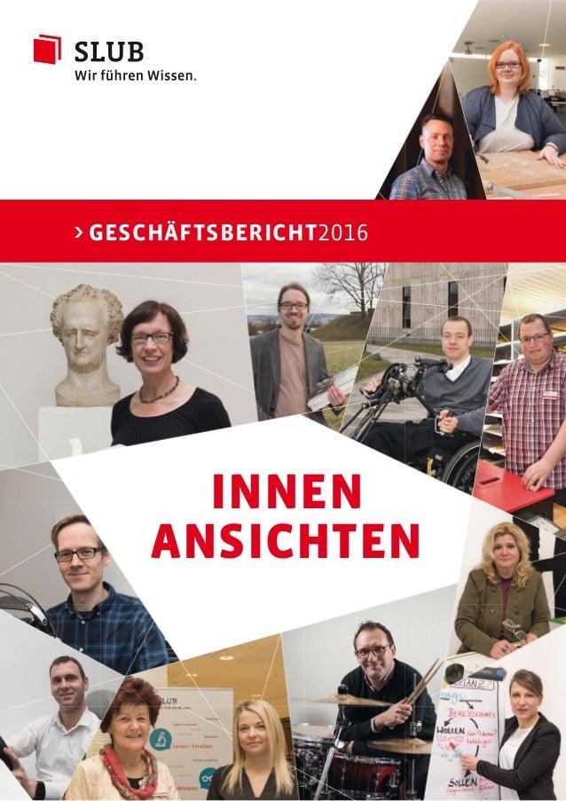 > GESCHÄFTSBERICHT2016 INNEN ANSICHTEN