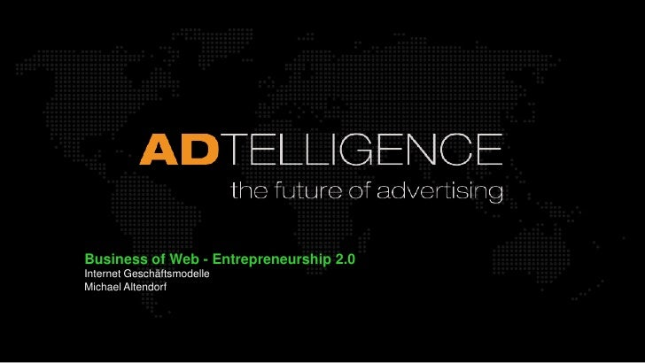 Geschäftsmodelle im                   Internet                   Michael Altendorf     07.10.2009          WWW.ADTELLIGENC...