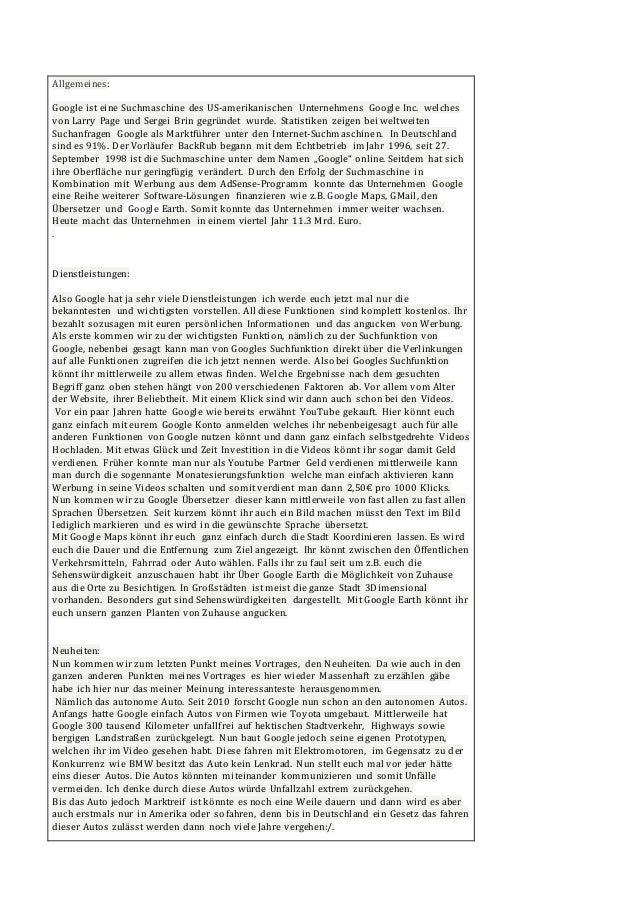 Allgemeines: Google ist eine Suchmaschine des US-amerikanischen Unternehmens Google Inc. welches von Larry Page und Sergei...