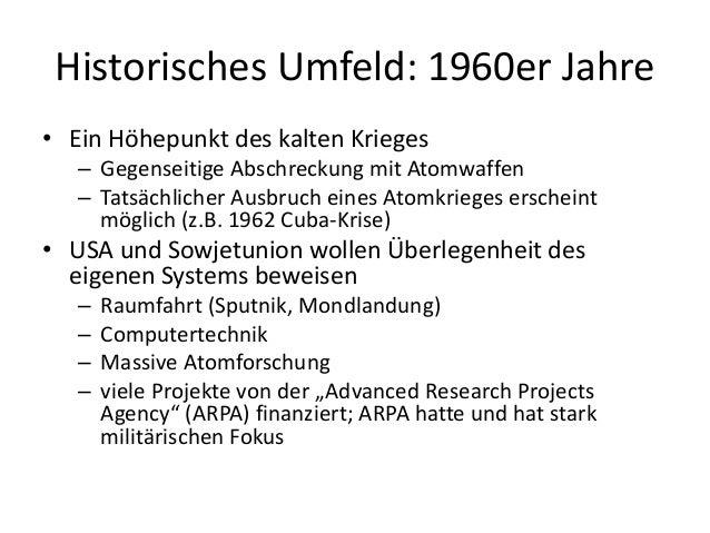 Historisches Umfeld: 1960er Jahre • Ein Höhepunkt des kalten Krieges – Gegenseitige Abschreckung mit Atomwaffen – Tatsächl...