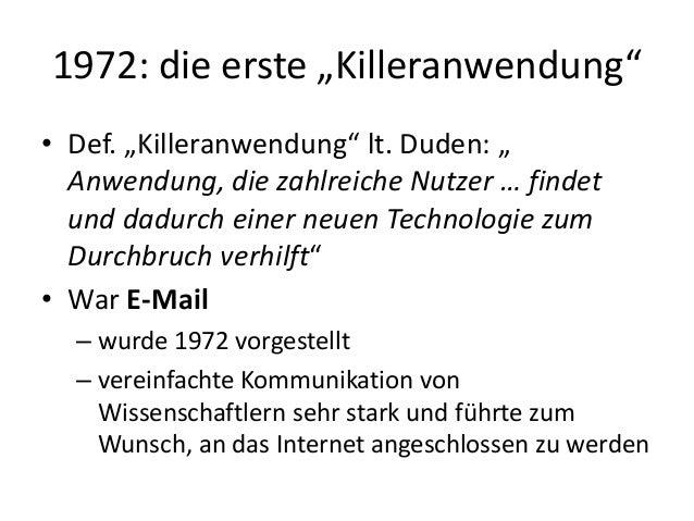"""1972: die erste """"Killeranwendung"""" • Def. """"Killeranwendung"""" lt. Duden: """" Anwendung, die zahlreiche Nutzer … findet und dadu..."""