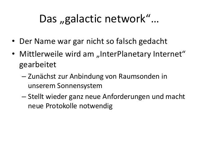 """Das """"galactic network""""… • Der Name war gar nicht so falsch gedacht • Mittlerweile wird am """"InterPlanetary Internet"""" gearbe..."""