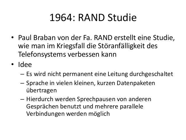 1964: RAND Studie • Paul Braban von der Fa. RAND erstellt eine Studie, wie man im Kriegsfall die Störanfälligkeit des Tele...