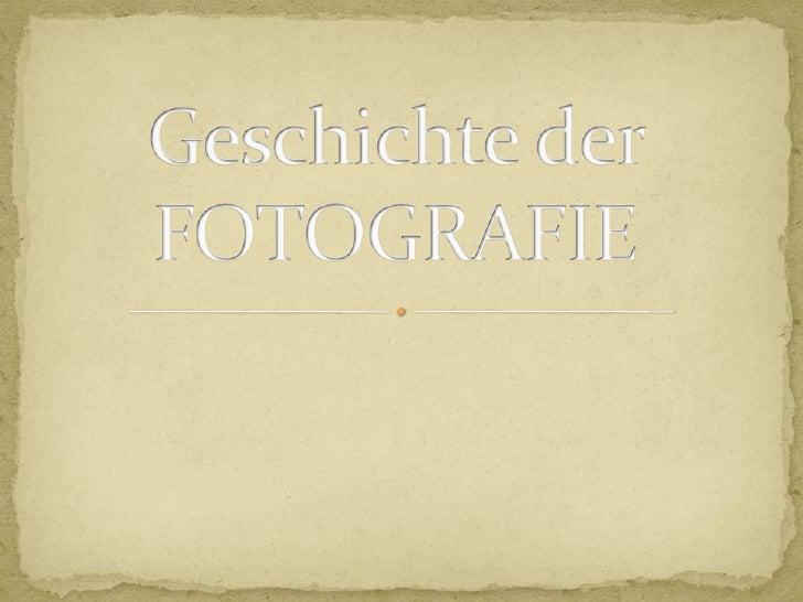 Geschichte der FOTOGRAFIE<br />