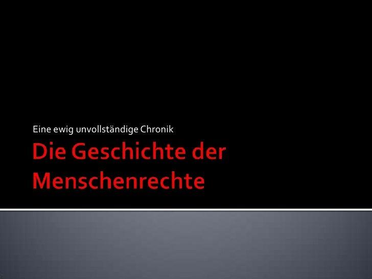 Die Geschichte der Menschenrechte<br />Eine ewig unvollständige Chronik<br />