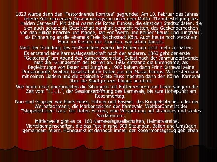 <ul><li>1823 wurde dann das &quot;Festordnende Komitee&quot; gegründet. Am 10. Februar des Jahres feierte Köln den ersten ...