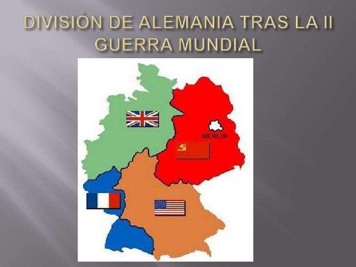 DIVISIÓN DE ALEMANIA TRAS LA II GUERRA MUNDIAL<br />